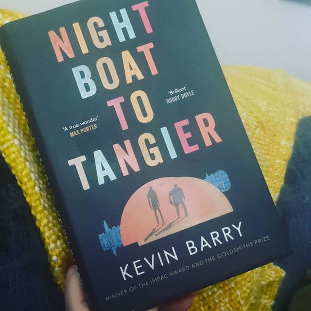 Night boat to Tangier, Kevin Barry.  Just getting into it. This book was let free at the recent Festival of Writing and Ideas in Borris. It's not in shops yet. I'm getting stuck in. It's full of short paragraphs and sentences so far. Plus lots of fun Kevin Barry style.
